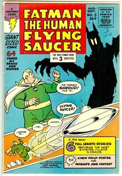 Fatman the Human Flying Saucer #3